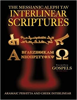 Book Messianic Aleph Tav Interlinear Scriptures Volume Four the Gospels, Aramaic Peshitta-Greek-Hebrew-Phonetic Translation-English, Red Letter Edition Study Bible