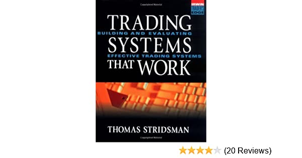 Tradings Systems That Work: Building and Evaluating Effective Trading Systems (McGraw-Hill Traders Edge Series)
