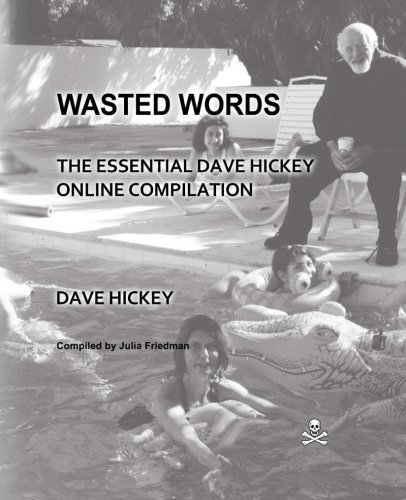 Wasted Words: The Essential Dave Hickey Online Compilation