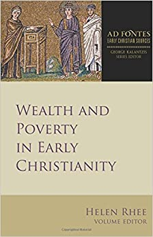 Wealth and Poverty in Early Christianity (Ad Fontes: Early Christian Sources)