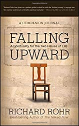 Falling Upward: A Spirituality for the Two Halves of Life -- A Companion Journal