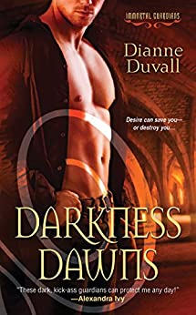 Darkness Dawns (Immortal Guardians series Book 1) by [Duvall, Dianne]