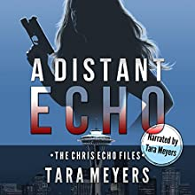 A Distant Echo: The Chris Echo Files, Book 0 Audiobook by Tara Meyers Narrated by Tara Meyers