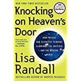 Knocking on Heaven's Door: How Physics and Scientific Thinking Illuminate the Universe and the Modern World by Lisa Randall (2011-09-20)