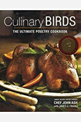 Culinary Birds: The Ultimate Poultry Cookbook Hardcover
