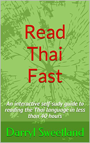 Download for free Read Thai Fast: An interactive self-sudy guide to reading the Thai language in less than 40 hours