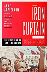 Iron Curtain: The Crushing of Eastern Europe, 1944-1956