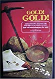 Gold! Gold! A Beginner's Handbook and Recreational Guide, Joseph F. Petralia, 0960589007