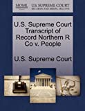 U. S. Supreme Court Transcript of Record Northern R Co V. People, , 1270167367