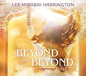 Beyond the Beyond: A Mantra Music Experience