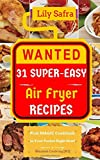 Wanted! 31 Super-Easy Air Fryer Recipes: Pick MAGIC Cookbook in...