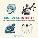 Big Ideas in Brief, Ian Crofton, 1623650100