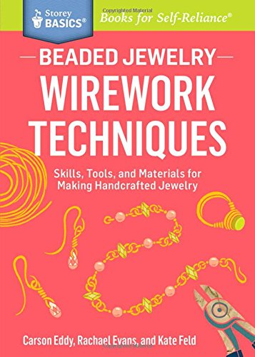 Beaded Jewelry: Wirework Techniques: Skills, Tools, and Materials for Making Handcrafted Jewelry. A Storey BASICS® - Material Clasp