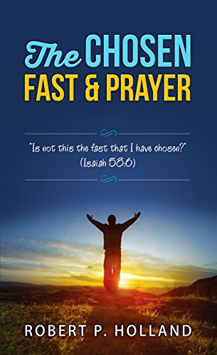 The Chosen Fast and Prayer