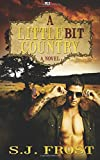 A Little Bit Country, S. j. Frost, 1608208885