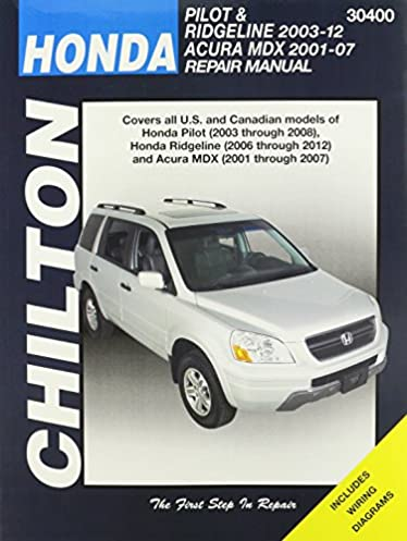 chilton total car care honda pilot 03 08 ridgeline 06 12 rh amazon com 2003 acura mdx repair manual 2003 acura mdx repair manual pdf