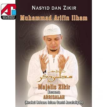 Majelis zikir (feat. Arrisalah) by muhammad arifin ilham on amazon.