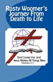 img - for Rusty Woomer's Journey From Death to Life book / textbook / text book