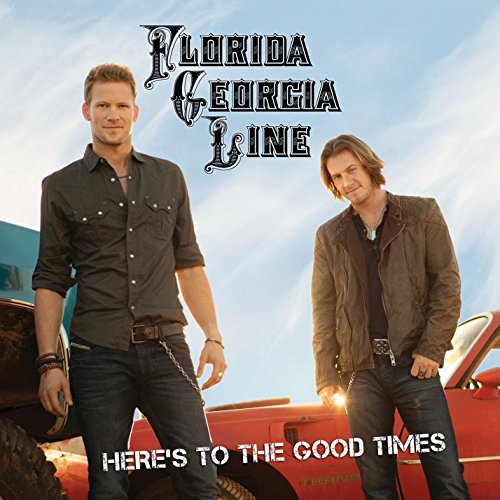 Florida Georgia Line - Here\'s to the Good Times (Hong Kong - Import)