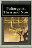 Poltergeist. Then and Now, Wayne Ridsdel, 1492315893