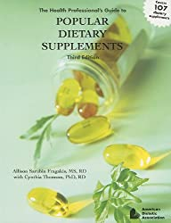 The Health Professional's Guide to Popular Dietary Supplements, Third Edition