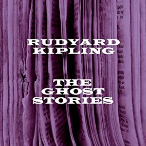 Ruydyard Kipling: The Ghost Stories Audiobook