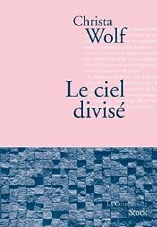 Le ciel divisé  : roman, Wolf, Christa (1929-2011)