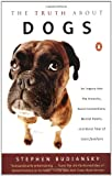 The Truth about Dogs, Stephen Budiansky, 014100228X