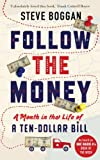 """Follow the Money - A Month in the Life of a Ten-Dollar Bill"" av Steve Boggan"