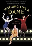 Nothing Like a Dame: Conversations with the Great