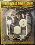 The Chicago Tunnel Story, Bruce G. Moffat, 0915348357