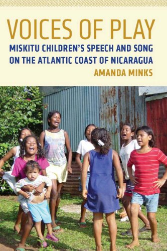 Download Voices of Play: Miskitu Children's Speech and Song on the Atlantic Coast of Nicaragua (First Peoples: New Directions in Indigenous Studies) Pdf