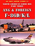 North American Sabre Dog, Part Three: Ang and Foreign F-86D/K/L, Duncan Curtis, 0942612906