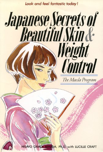 Japanese Secrets to Beautiful Skin: The Maeda Program