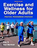 img - for Exercise and Wellness for Older Adults - 2nd Edition: Practical Programming Strategies book / textbook / text book