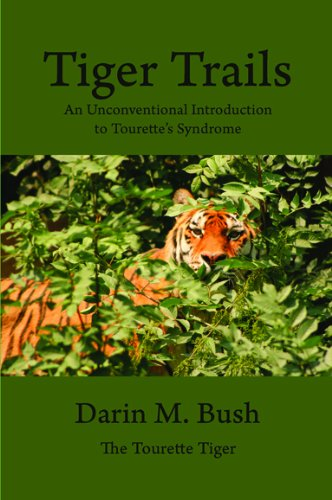 Tiger Trails: An Unconventional Introduction to Tourette's Syndrome