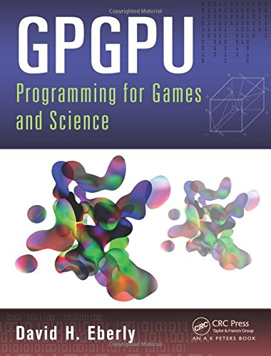 GPGPU Programming for Games and Science by A K Peters/CRC Press