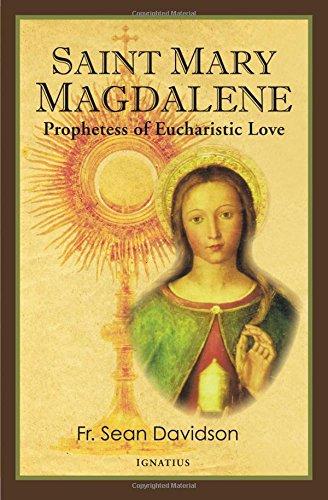 (Saint Mary Magdalene: Prophetess of Eucharistic Love)