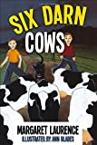 Six Darn Cows, Margaret Laurence, 1552777197