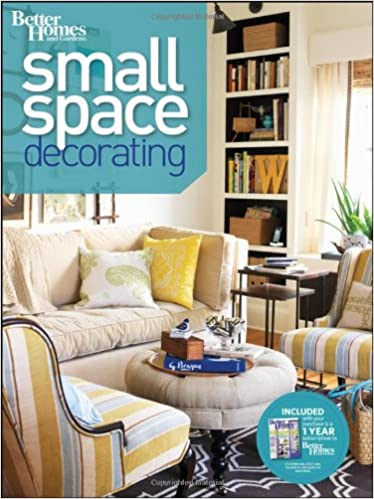 Small Space Decorating (Better Homes and Gardens) (Better ...