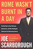 Rome Wasn't Burnt in a Day, Joe Scarborough, 0060749849