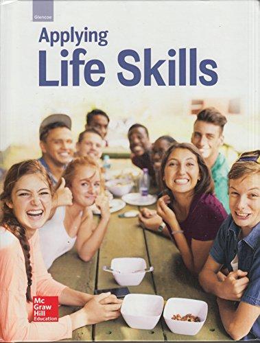 Glencoe Applying Life Skills, Student Edition (TODAYS TEEN) by McGraw-Hill Education