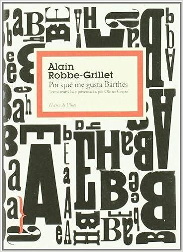 Por qué me gusta Barthes: Alain Robbe-Grillet: 9788449323225: Amazon.com: Books