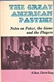 The Great American Pastime (Notes on Poker, the Game and the Players)