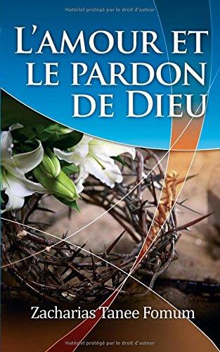 L'Amour et le Pardon de Dieu (Evangelisation) (Volume 1) (French Edition)