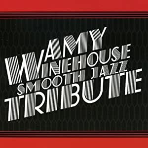 Amy Winehouse - Smooth Jazz Tribute