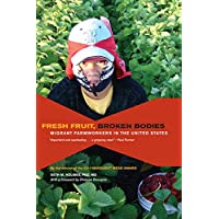 Fresh Fruit, Broken Bodies: Migrant Farmworkers in the United States: 27