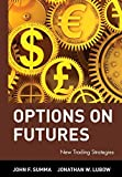 Best Wiley Books On Option Tradings - Options on Futures: New Trading Strategies Review