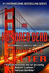 Our Honored Dead (Stephanie Chalice Thrillers Book 4)