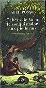 Cabeza de Vaca, le conquistador aux pieds nus par Posse